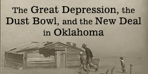 The Depression, Dust Bowl, and New Deal in Oklahoma