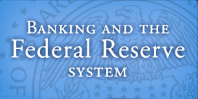 Banking and the Federal Reserve System