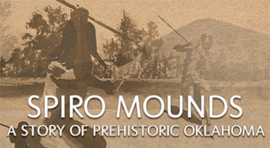 Spiro Mounds | Oklahoma Historical Society